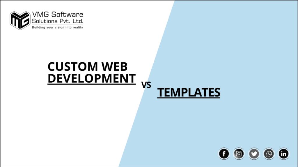 Is Custom Web Design & Development Better Than Templates